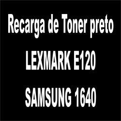 Recarga de Toner preto - LEXMARK E120 SAMSUNG 1640